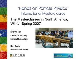 The Masterclasses in North America WinterSpring 2007 Kris
