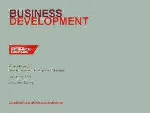 BUSINESS DEVELOPMENT Nicole Rinaldi Senior Business Development Manager