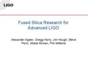 Fused Silica Research for Advanced LIGO Alexander Ageev