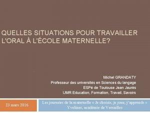 QUELLES SITUATIONS POUR TRAVAILLER LORAL LCOLE MATERNELLE Michel
