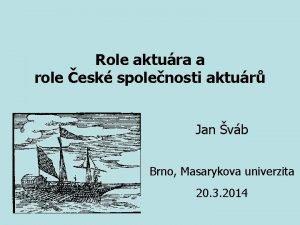Role aktura a role esk spolenosti aktur Jan