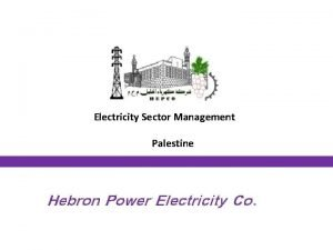 Electricity Sector Management Palestine Hebron Power Electricity Co