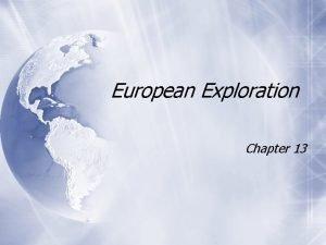 European Exploration Chapter 13 Age of Exploration European