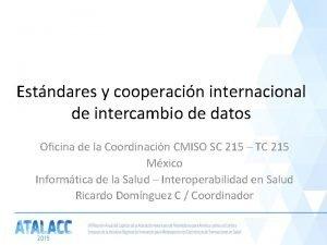 Estndares y cooperacin internacional de intercambio de datos