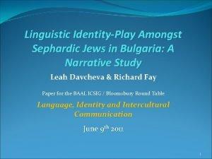 Linguistic IdentityPlay Amongst Sephardic Jews in Bulgaria A