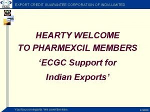 EXPORT CREDIT GUARANTEE CORPORATION OF INDIA LIMITED HEARTY
