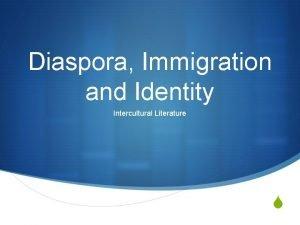 Diaspora Immigration and Identity Intercultural Literature Diaspora noun