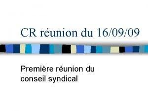 CR runion du 160909 Premire runion du conseil