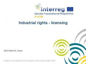 Industrial rights licensing Milo Martnek lawyer 1 Basic