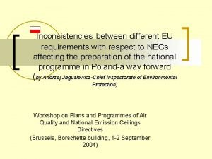 Inconsistencies between different EU requirements with respect to
