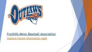 Foothills Minor Baseball Association Outlaws Parent Information night