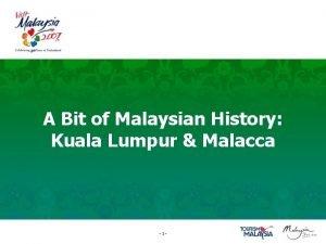 A Bit of Malaysian History Kuala Lumpur Malacca