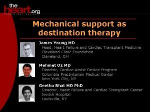 Destination therapy Mechanical support as destination therapy James