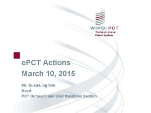 The International Patent System e PCT Actions March