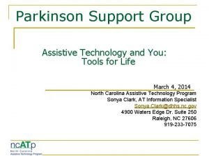 Parkinson Support Group Assistive Technology and You Tools
