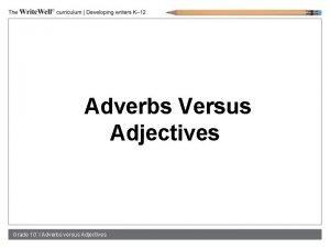 Adverbs Versus Adjectives Grade 10 l Adverbs versus