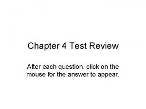 Chapter 4 Test Review After each question click