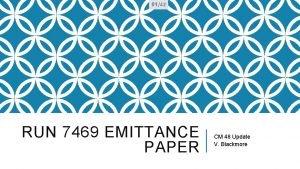 0142 RUN 7469 EMITTANCE PAPER CM 48 Update