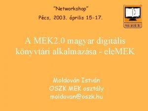 Networkshop Pcs 2003 prilis 15 17 A MEK