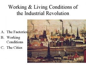 Working Living Conditions of the Industrial Revolution A