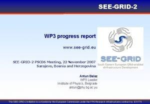 SEEGRID2 WP 3 progress report www seegrid eu