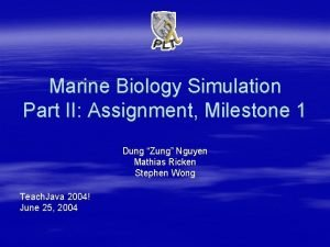 Marine Biology Simulation Part II Assignment Milestone 1