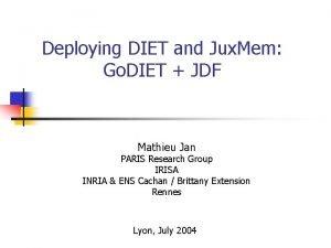 Deploying DIET and Jux Mem Go DIET JDF