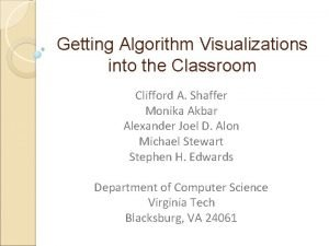 Getting Algorithm Visualizations into the Classroom Clifford A