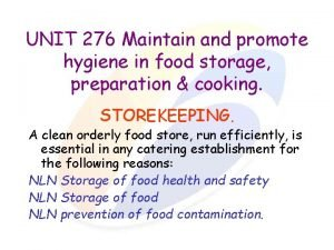 UNIT 276 Maintain and promote hygiene in food