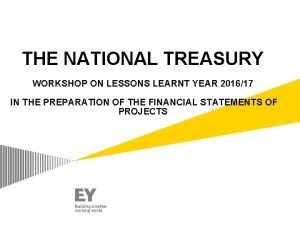 THE NATIONAL TREASURY WORKSHOP ON LESSONS LEARNT YEAR