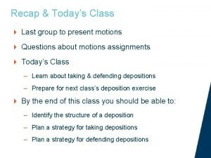 Recap Todays Class Last group to present motions