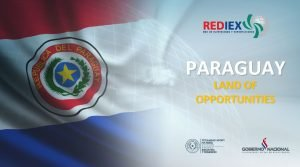 PARAGUAY LAND OF OPPORTUNITIES PARAGUAY TODAY PARAGUAY TODAY