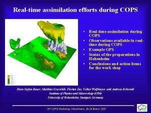 Realtime assimilation efforts during COPS Realtime assimilation during