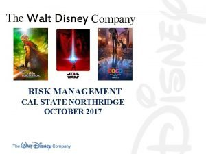 The Walt Disney Company RISK MANAGEMENT CAL STATE