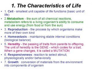 1 The Characteristics of Life 1 Cell smallest