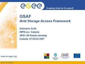 Enabling Grids for Escienc E GSAF Grid Storage
