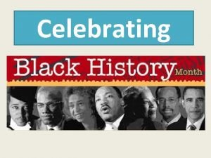 Celebrating Origin of Black History Month Click on