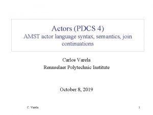 Actors PDCS 4 AMST actor language syntax semantics