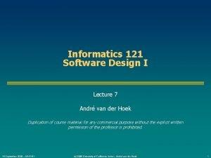Informatics 121 Software Design I Lecture 7 Andr