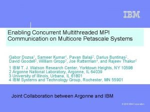 Enabling Concurrent Multithreaded MPI Communication on Multicore Petascale