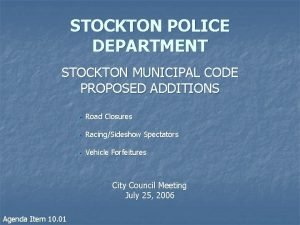 STOCKTON POLICE DEPARTMENT STOCKTON MUNICIPAL CODE PROPOSED ADDITIONS