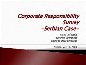 Corporate Responsibility Survey Serbian Case Vesna Ili Ljui