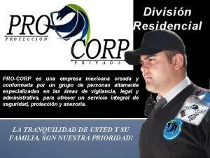 Divisin Residencial PROCORP es una empresa mexicana creada