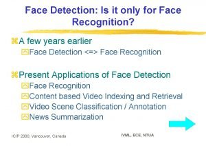 Face Detection Is it only for Face Recognition