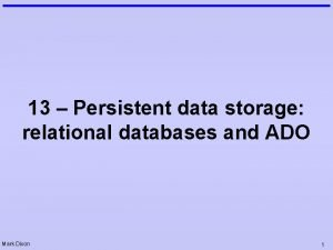 13 Persistent data storage relational databases and ADO
