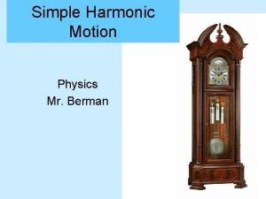 Simple Harmonic Motion Physics Mr Berman Periodic Motion