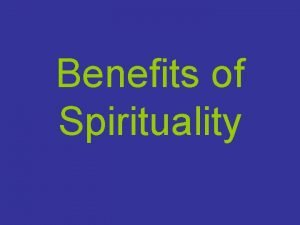 Benefits of Spirituality The Need For the Spirituality
