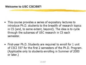 Welcome to USC CSCI 597 This course provides