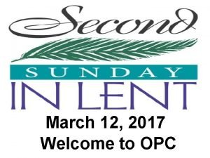 March 12 2017 Welcome to OPC Chimes Welcome