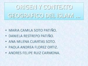 ORIGEN Y CONTEXTO GEOGRAFICO DEL ISLAM MARIA CAMILA